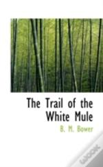 Trail Of The White Mule