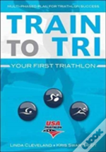 Train To Tri Your First Triathlon