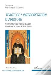 Traite De L'Interpretation D'Aristote - Commentaire De Thomas D'Aquin - (Complement De Thomas De Vio