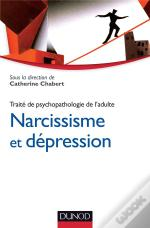 Traité De Psychopathologie De L'Adulte T.2 ; Narcissisme Et Dépression