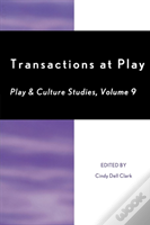 Transactions At Play Volume 9