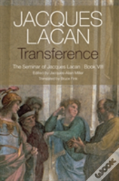 Transference: The Seminar Of Jacques Lacan, Book V Iii