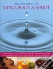 Transform Your Mind, Body & Spirit