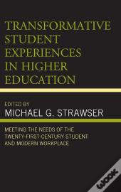 Transformative Student Experiences In Higher Education