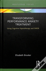 Transforming Performance Anxiety Tr