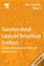 Transition Metal-Catalyzed Benzofuran Synthesis