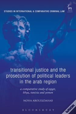 Wook.pt - Transitional Justice And The Prosecution Of Political Leaders In The Arab Region