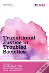 Transitional Justice In Challenging Societies