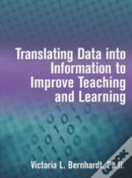 Translating Data Into Information To Improve Teaching And Learning