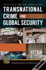 Transnational Crime And Global Security [2 Volumes]