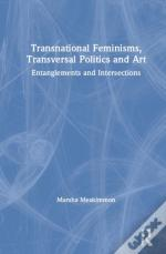 Transnational Feminisms, Transversal Politics And Art