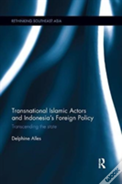Wook.pt - Transnational Islamic Actors And Indonesia'S Foreign Policy