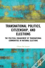 Transnational Politics, Citizenship And Elections
