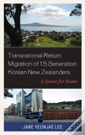 Transnational Return Migration Of 1.5 Generation Korean New Zealanders