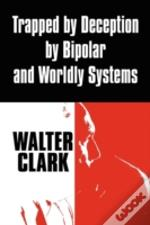 Trapped By Deception By Bipolar And Worl