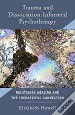 Trauma And Dissociation-Informed Psychotherapy