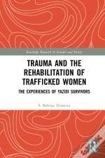 Trauma And The Rehabilitation Of Trafficked Women