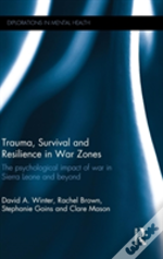 Trauma, Survival And Resilience In War Zones