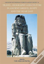 Travel, Geography And Culture In Ancient Greece And The Near East