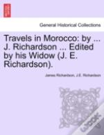 Travels In Morocco: By ... J. Richardson