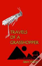 Travels Of A Grasshopper