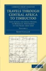 Travels Through Central Africa To Timbuctoo