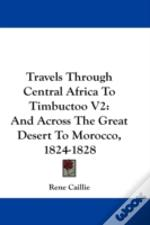 Travels Through Central Africa To Timbuctoo V2