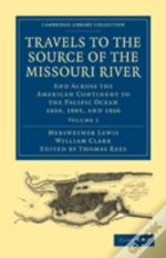 Travels To The Source Of The Missouri River