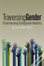Traversing Gender
