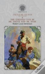 Treasure Island (Illustrated) & The Strange Case Of Dr. Jekyll And Mr. Hyde