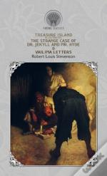 Treasure Island (Illustrated), The Strange Case Of Dr. Jekyll And Mr. Hyde & Vailima Letters