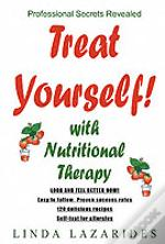 Treat Yourself With Nutritional Therapy