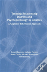 Treating Relationship Distress And Psychopathology In Couples