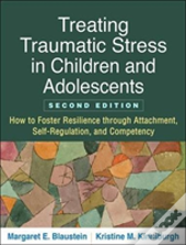 Treating Traumatic Stress In Children And Adolescents, Second Edition
