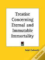 Treatise Concerning Eternal And Immutable Immortality (1731)