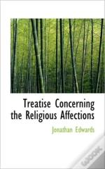 Treatise Concerning The Religious Affect