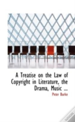 Wook.pt - Treatise On The Law Of Copyright In Literature, The Drama, Music ...