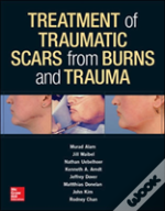 Treatment Of Traumatic Scars From Burns And Trauma