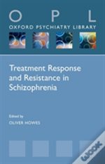 Treatment Response And Resistance In Schizophrenia
