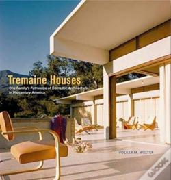 Wook.pt - Tremaine Houses - One Family'S Patronage Of Domestic Architecture In Midcentury America