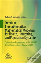 Trends In Biomathematics: Mathematical Modeling For Health, Harvesting, And Population Dynamics