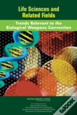 Trends In Science And Technology Relevant To The Biological And Toxin Weapons Convention
