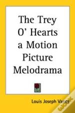 Trey O' Hearts A Motion Picture Melodrama