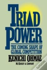 Triad Power:  The Coming Shape Of Global