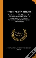 Trial Of Andrew Johnson