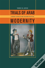 Trials Of Arab Modernity
