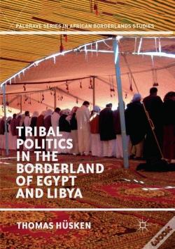 Wook.pt - Tribal Politics In The Borderland Of Egypt And Libya