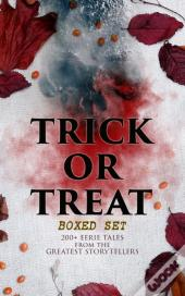 Trick Or Treat Boxed Set: 200+ Eerie Tales From The Greatest Storytellers