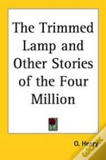 Trimmed Lamp And Other Stories Of The Four Million
