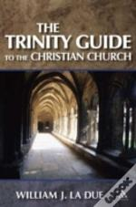 Trinity Guide To The Christian Church
